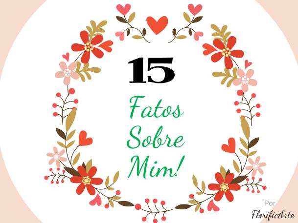 15 fatos sobre mim